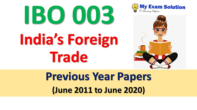 IBO 003 India's Foreign Trade Previous Year Papers