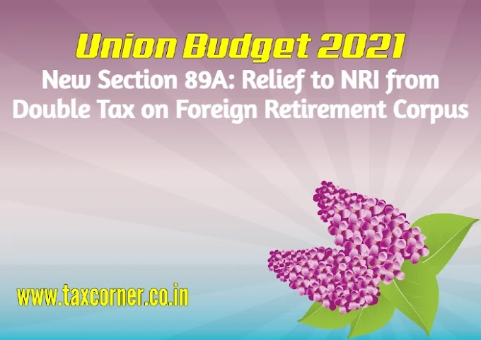 New Section 89A: Relief to NRI from Double Tax on Foreign Retirement Corpus