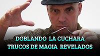 DOBLANDO  LA CUCHARA TRUCOS DE MAGIA  REVELADOS