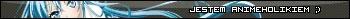 Userbar z hasłem Jestem animeholikiem w kolorze szarym