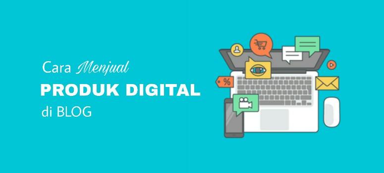 Cara Menjual Produk Digital di Blog