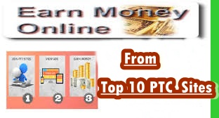 Stop Wasting Time And Start  Earning From World TOP 10 PTC SITES