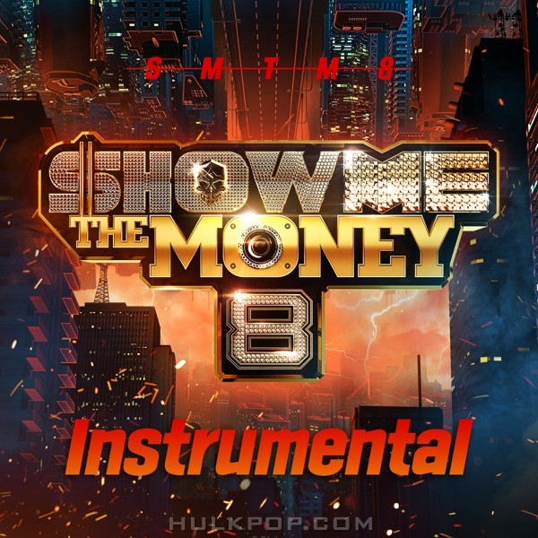 Various Artists – Show Me the Money 8 (Instrumental)