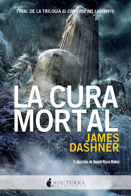 La cura mortal | El corredor del laberinto #3 | James Dashner