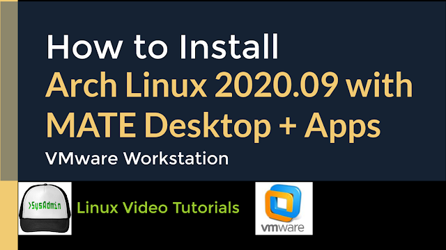 How to Install Arch Linux 2020.09 + MATE Desktop + Apps + VMware Tools on VMware Workstation