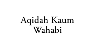 Aqidah Kaum Wahabi