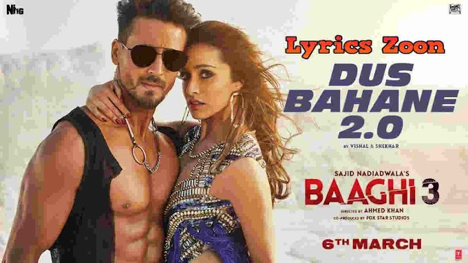 DUS BAHANE 2.0 LYRICS – BAAGHI 3