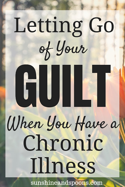 Letting go of your guilt when you have a chronic illness