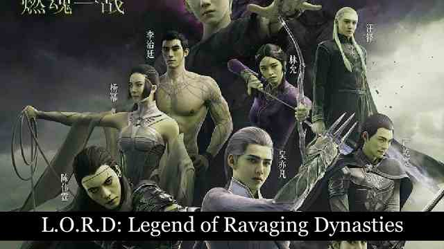 [Download] L.O.R.D: Legend of Ravaging Dynasties 2 Full Movie Available in Hindi