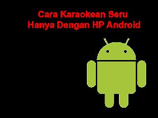 Cara Baru Karaoke Live Seru Di HP Android  cover