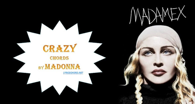 madonna crazy lyrics and chords
