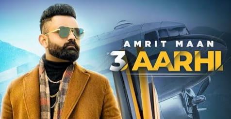 3 Aarhi Lyrics in Hindi Amrit Maan, Amrit Maan, Punjabi Songs Lyrics, Lyrics in Hindi, In Hindi