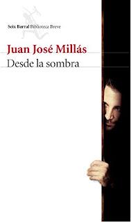 """""""Desde la sombra"""" - Juan José Millás"""