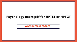 Psychology ncert pdf for HPTET or HPTGT