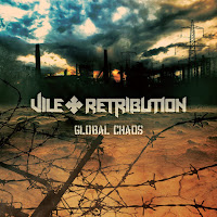 "Vile Retribution - ""Global Chaos"""