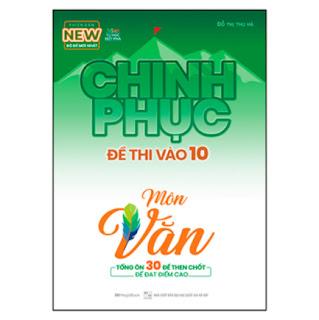 Chinh Phục Đề Thi Vào 10 Môn Văn (Tái Bản) ebook PDF EPUB AWZ3 PRC MOBI