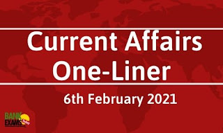 Current Affairs One-Liner: 6th February 2021