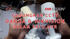 Gabung CCTV HIKVISION Dan DAHUA Dalam Satu NVR HIKVISION