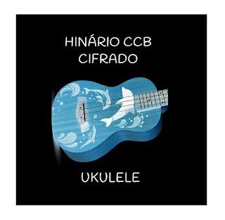 Hinário CCB Cifrado para Ukulele
