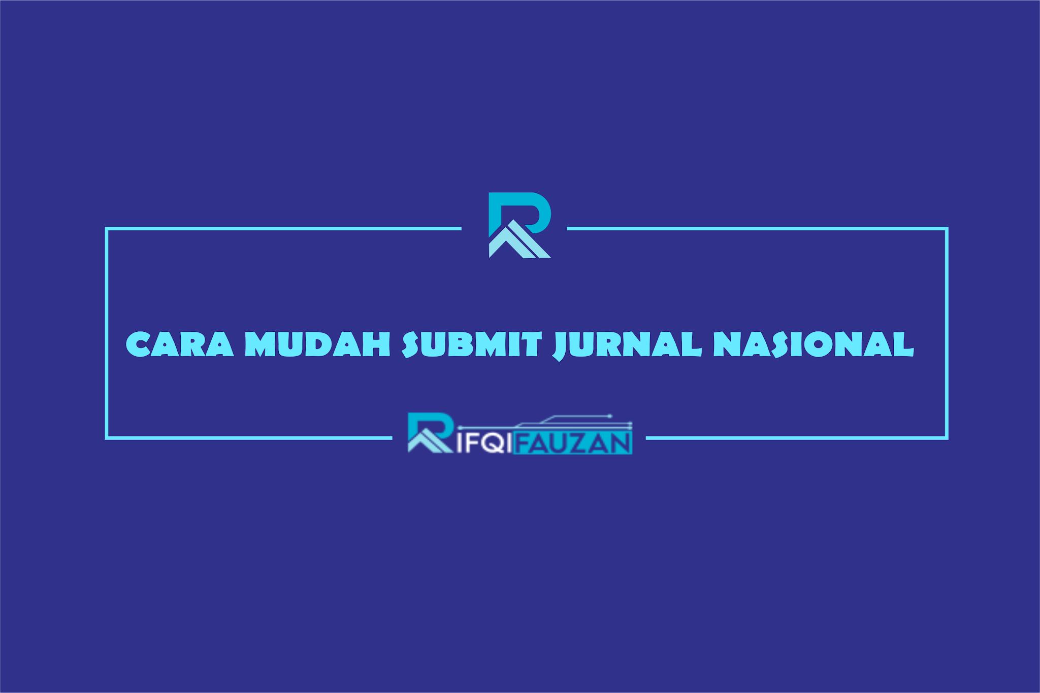 CARA TERMUDAH SUBMIT JURNAL NASIONAL