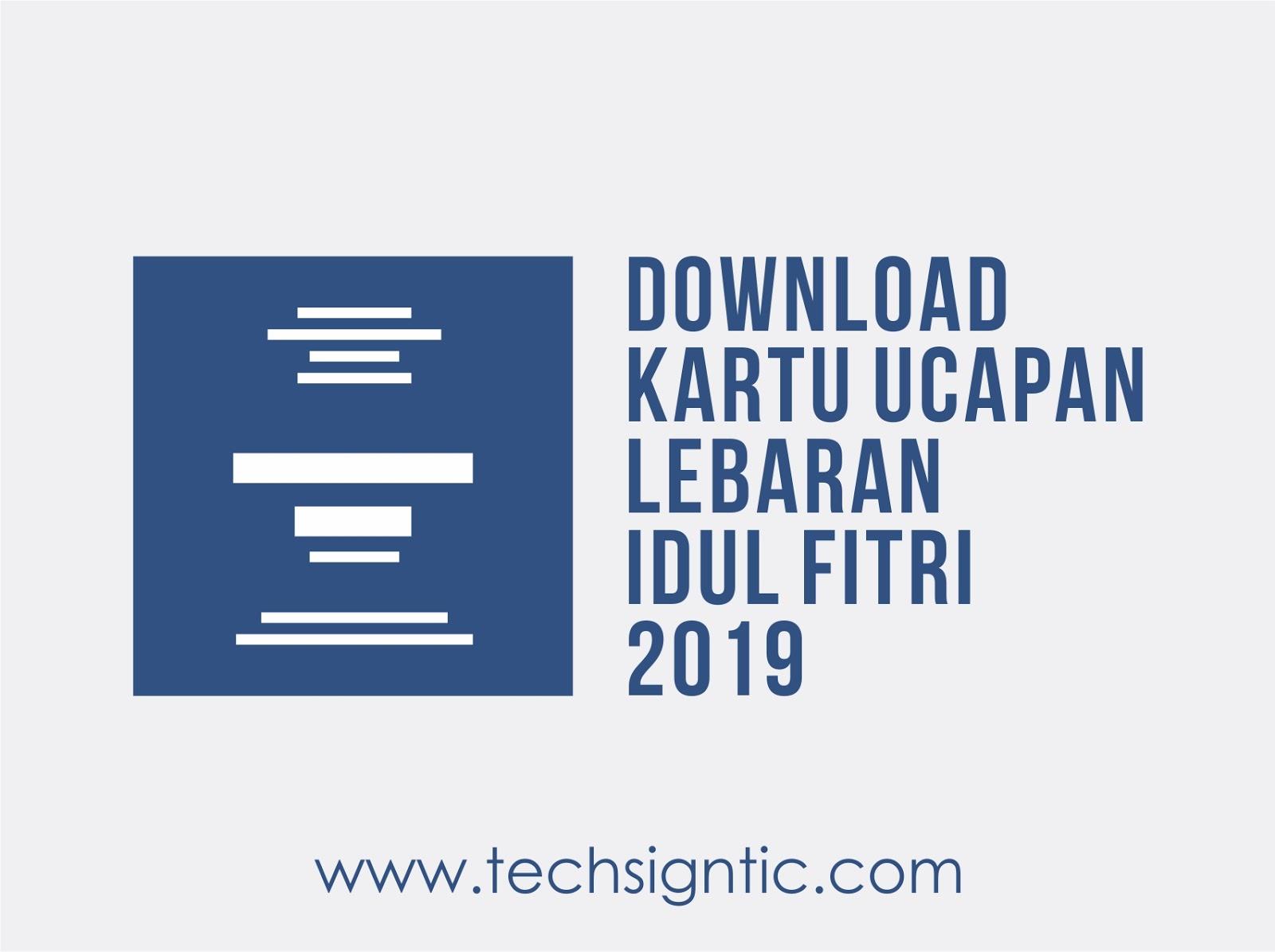 Gratis Download Kartu Ucapan Lebaran Idul Fitri 2019 Techsigntic