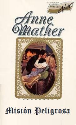 Anne Mather - Misión Peligrosa