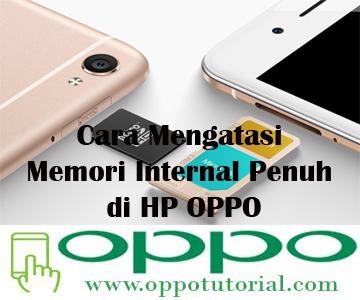 Cara Mengatasi Memori Internal Penuh di HP OPPO