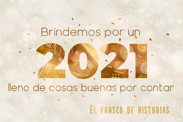 Brindemos por un 2021 lleno de cosas buenas por contar