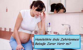 Hamilelikte Gıda Zehirlenmesi Bebeğe Zarar Verir mi