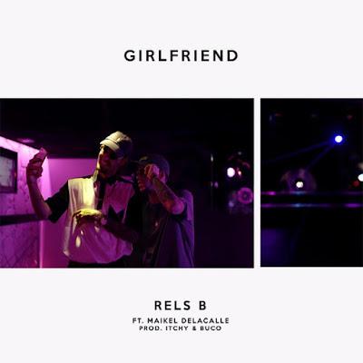 Single: Rels B feat. Maikel Delacalle - Girlfriend [2017]