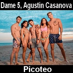 Dame 5, Agustin Casanova - Picoteo