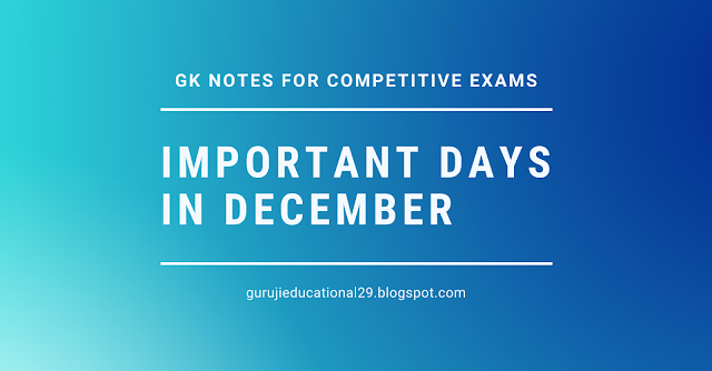 GK Notes For Competetive Exams . Important Days in December