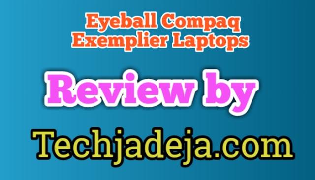 Eyeball Compaq Exemplier Laptop Review