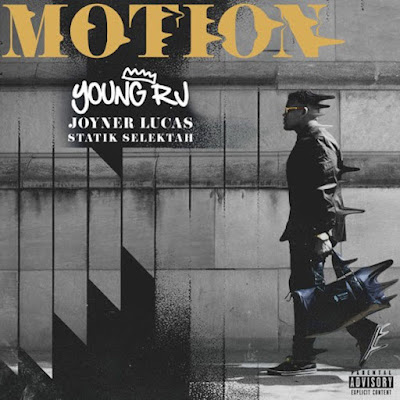 Young RJ Ft. Joyner Lucas – Motion