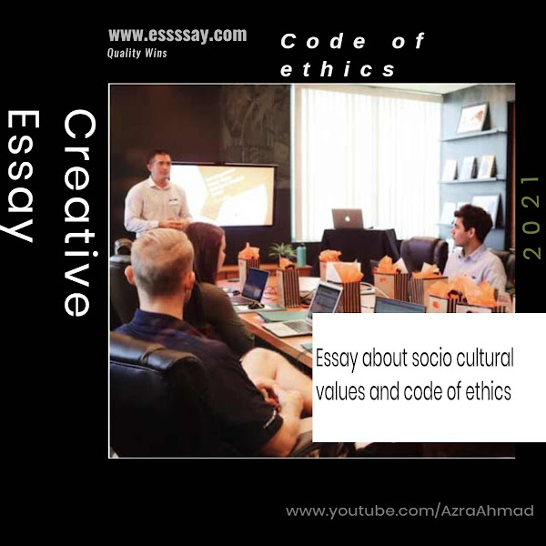 Essay about Socio Cultural Values and Code of Ethics