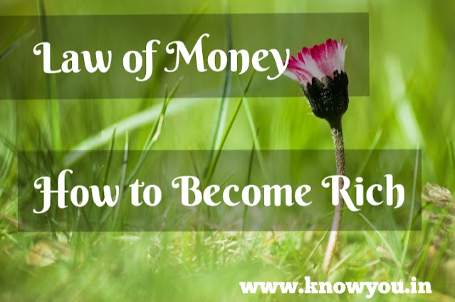 Law of Money, How to Become Rich, Best Tips to be Rich, Techniques to Be Rich, 2020.
