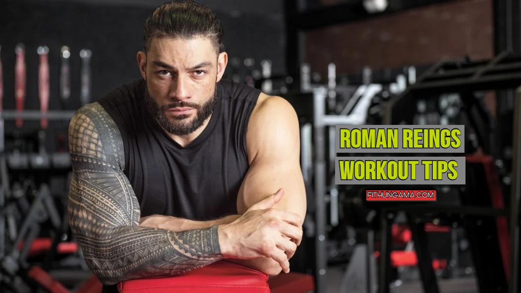 Roman Reigns workout tips