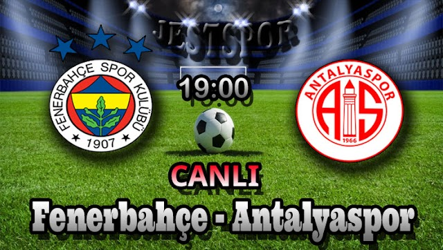 Fenerbahçe - Antalyaspor Jestspor izle