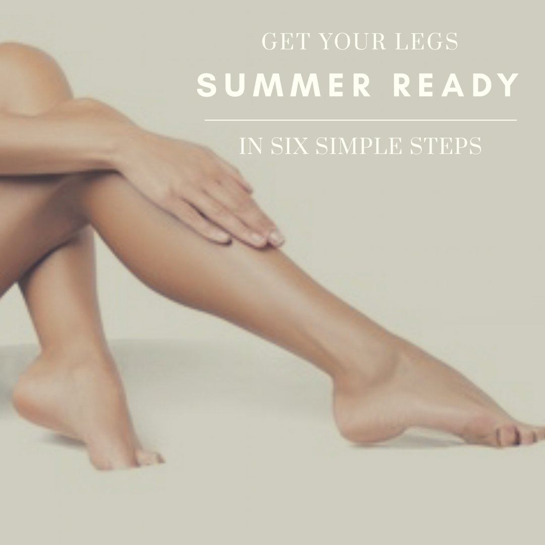 How to get your legs summer ready in 7 simple steps