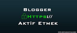 Blogger HTTPS'ye Sorunsuz Geçiş ve Godaddy Blogger SSL Ayarı