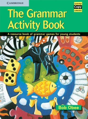 The Grammar Activity Book: A Resource Book of Grammar Games for Young Students.