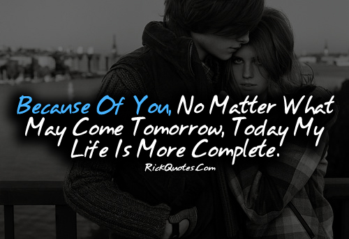 Love Quotes | My Life Is More Complete Couple hug Kiss Fun romantic Love
