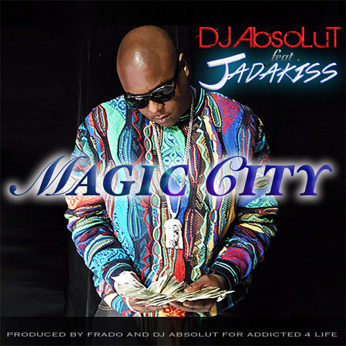 """DJ Absolut - """"Magic City"""" f. Jadakiss"""