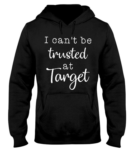 i can't be trusted at target shirt  i can't be trusted at target svg, i can't be trusted at target mug, i can't be trusted at target t shirt,