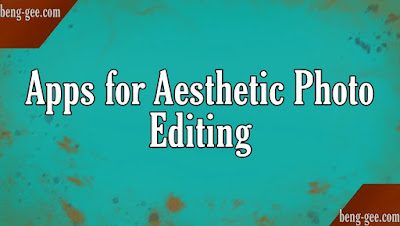 Apps for Aesthetic Photo Editing