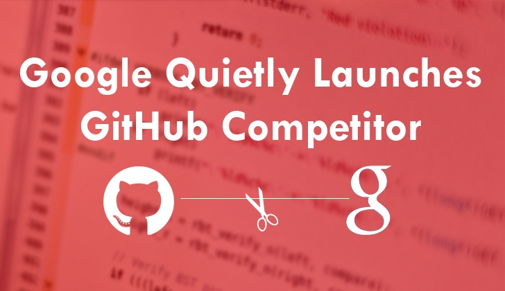 Cloud Source Repositories: Google Quietly Launches GitHub Competitor