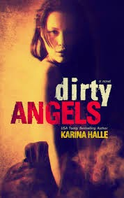 Dirty Angels (Dirty Angels #1) by Karina Halle