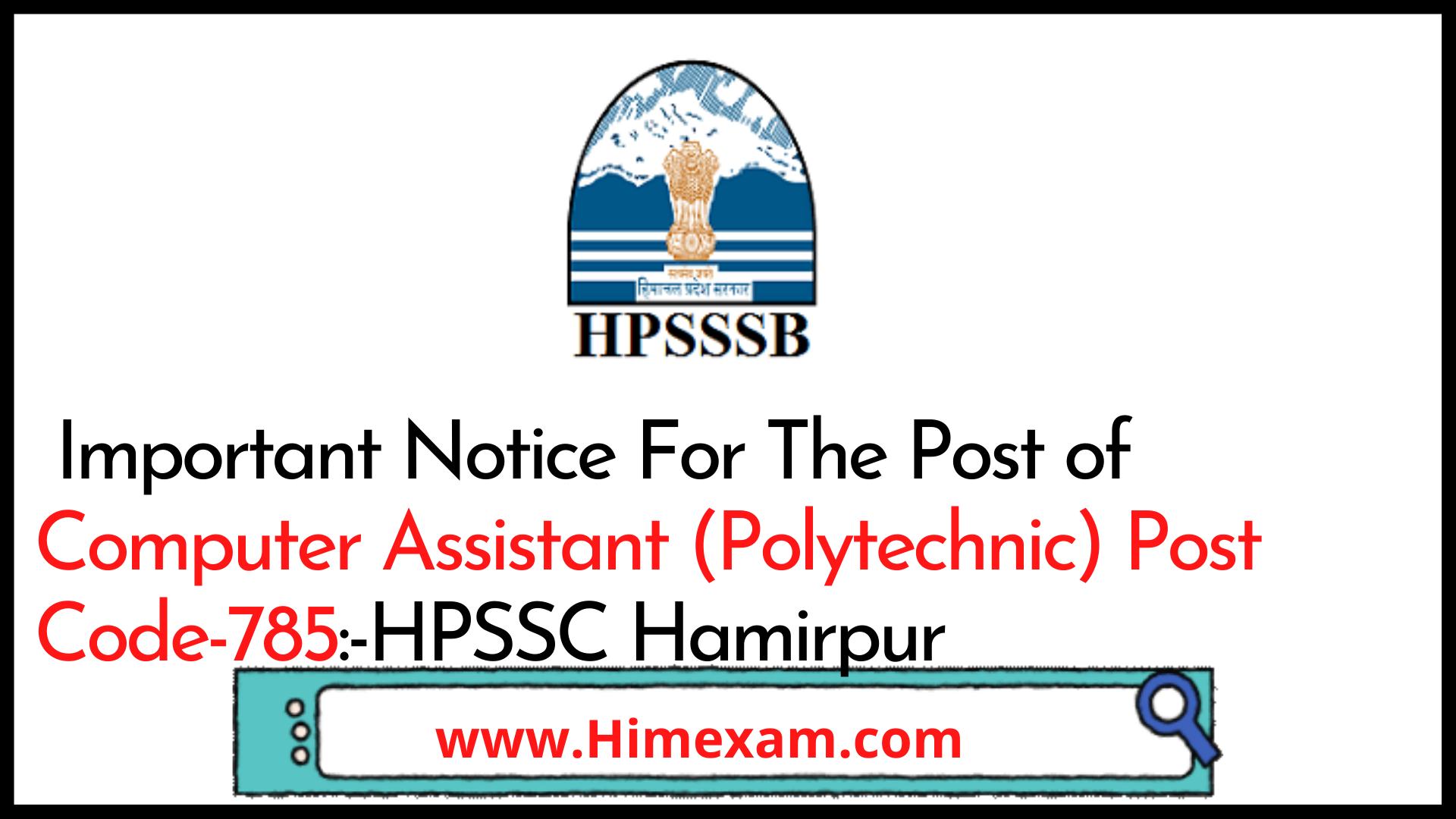 Important Notice For The Post of Computer Assistant (Polytechnic) Post Code-785:-HPSSC Hamirpur