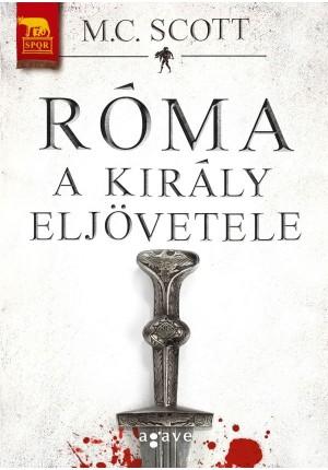 M.C. Scott - A király eljövetele (Róma 2)