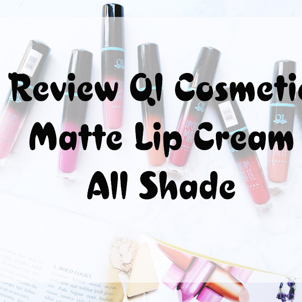 Review QL Cosmetic Matte Lip Cream All Shade